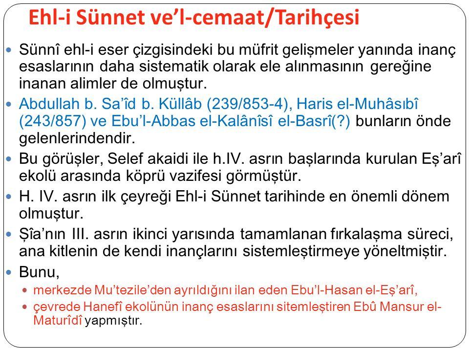 Ehl-i Sünnet ve'l-cemaat/Tarihçesi Sünnî ehl-i eser çizgisindeki bu müfrit gelişmeler yanında inanç esaslarının daha sistematik olarak ele alınmasının gereğine inanan alimler de olmuştur.