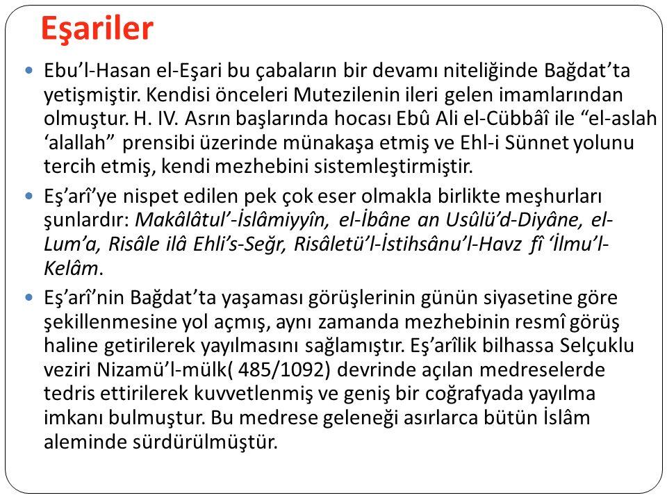 Eşariler Ebu'l-Hasan el-Eşari bu çabaların bir devamı niteliğinde Bağdat'ta yetişmiştir.