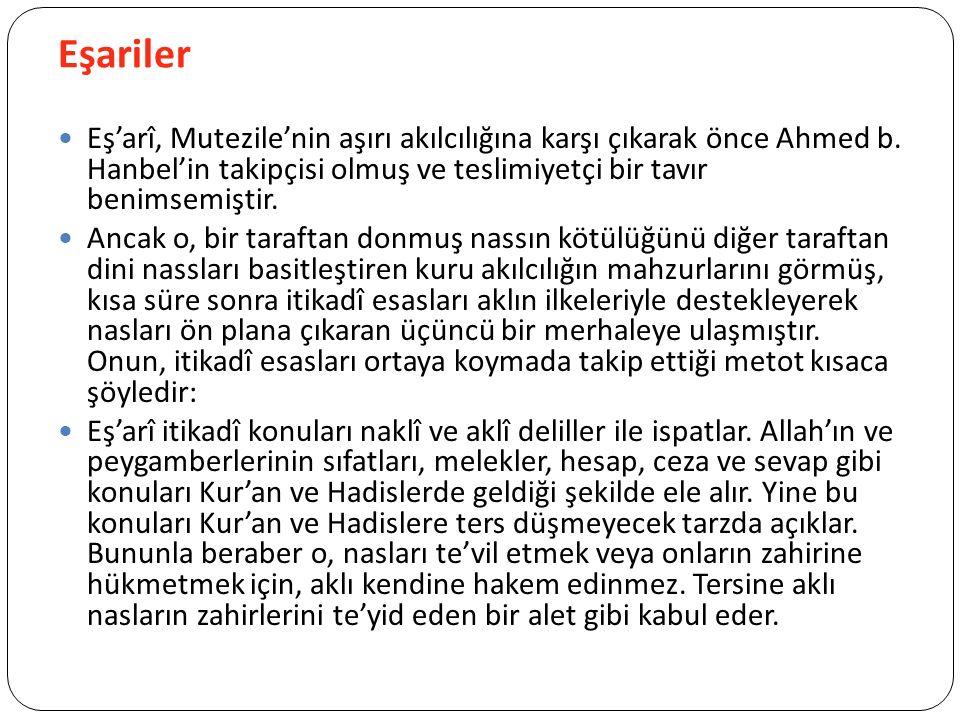 Eşariler Eş'arî, Mutezile'nin aşırı akılcılığına karşı çıkarak önce Ahmed b.