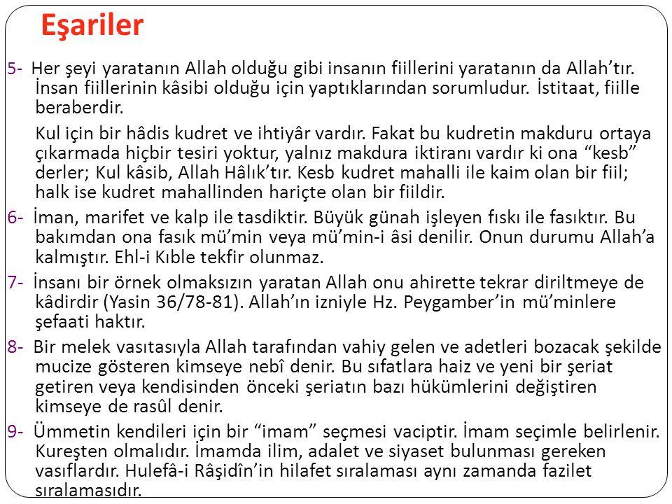 Eşariler 5- Her şeyi yaratanın Allah olduğu gibi insanın fiillerini yaratanın da Allah'tır.