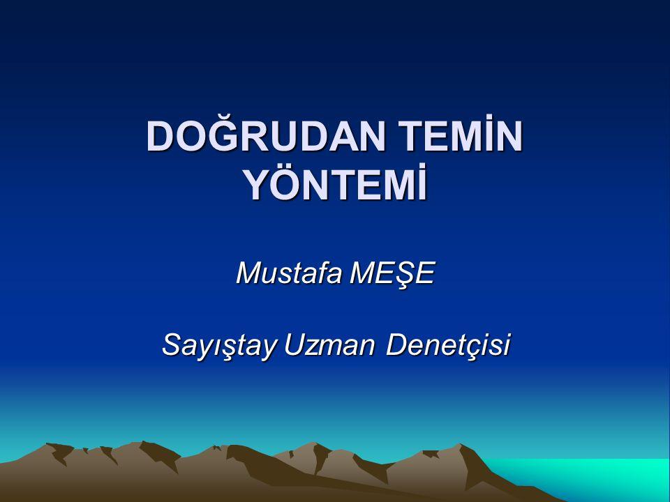 DOĞRUDAN TEMİN YÖNTEMİ Mustafa MEŞE Sayıştay Uzman Denetçisi