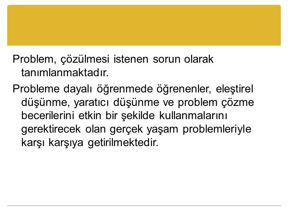 Problem, çözülmesi istenen sorun olarak tanımlanmaktadır.