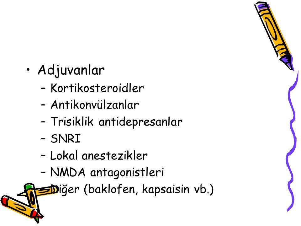Adjuvanlar –Kortikosteroidler –Antikonvülzanlar –Trisiklik antidepresanlar –SNRI –Lokal anestezikler –NMDA antagonistleri –Diğer (baklofen, kapsaisin