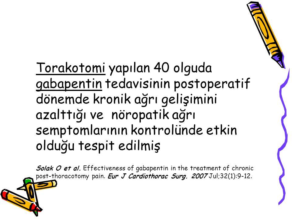 Torakotomi yapılan 40 olguda gabapentin tedavisinin postoperatif dönemde kronik ağrı gelişimini azalttığı ve nöropatik ağrı semptomlarının kontrolünde