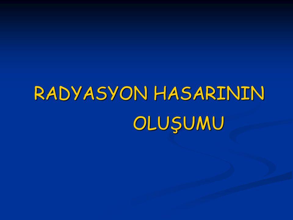 RADYASYON HASARININ OLUŞUMU
