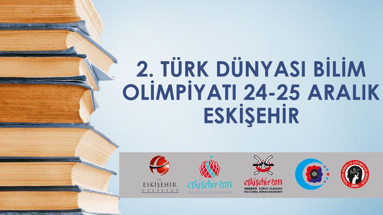 Türkiye Gönüllü Eğitimciler Derneği, Eskişehir Kültür Başkenti Ajansı Desteği ile Türk Dünyası Bilim Olimpiyatı-2014 düzenlendi.