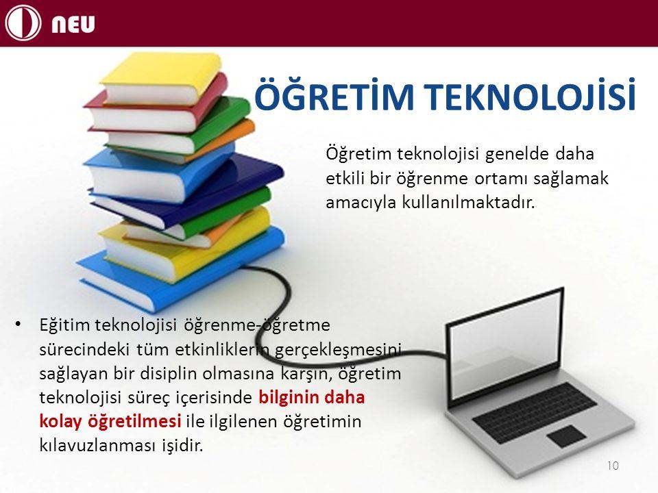 ÖĞRETİM TEKNOLOJİSİ Eğitim teknolojisi öğrenme-öğretme sürecindeki tüm etkinliklerin gerçekleşmesini sağlayan bir disiplin olmasına karşın, öğretim te
