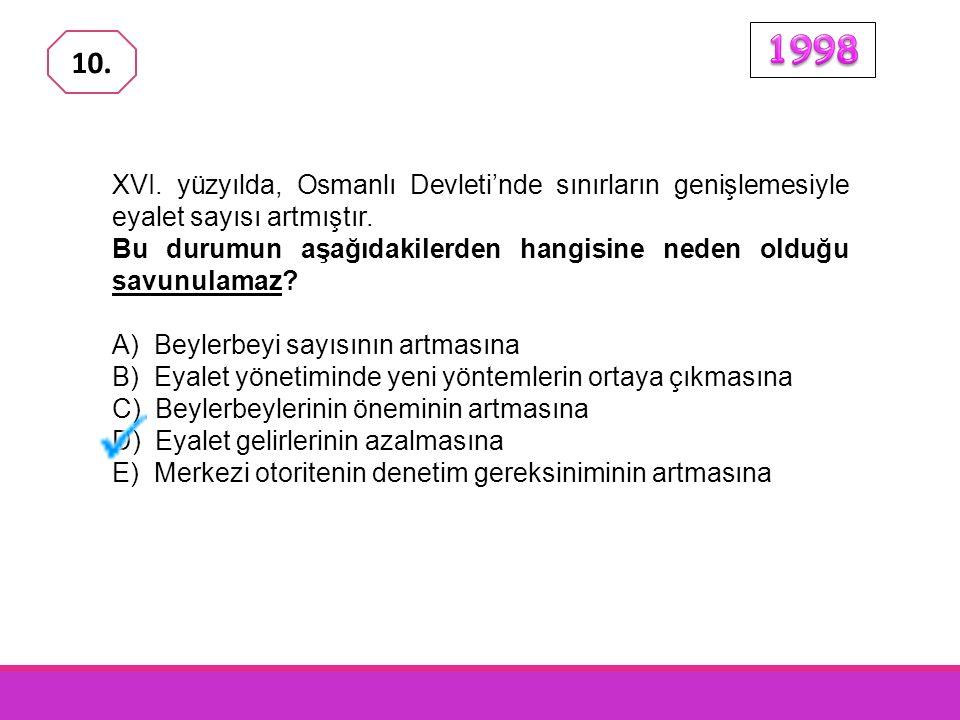 XVI.yüzyılda, Osmanlı Devleti'nde sınırların genişlemesiyle eyalet sayısı artmıştır.