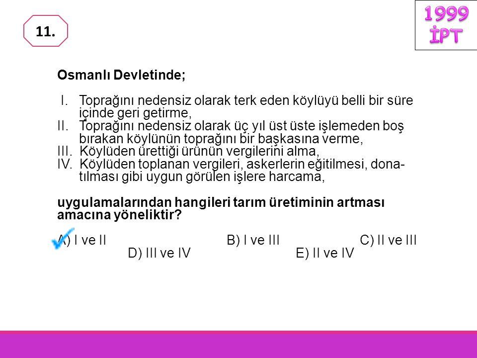 Osmanlı Devletinde; I.