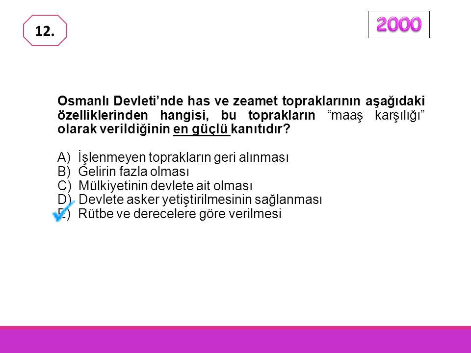 Osmanlı Devleti'nde has ve zeamet topraklarının aşağıdaki özelliklerinden hangisi, bu toprakların maaş karşılığı olarak verildiğinin en güçlü kanıtıdır.