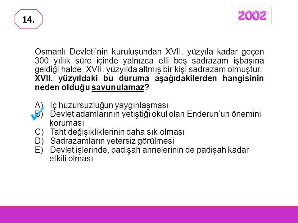 Osmanlı Devleti ile ilgili olarak, aşağıdakilerden hangisinde I. de verilenin II. ye ortam hazırladığı savunulamaz?. I II. A) Padişahlığın Osmanlı Meş