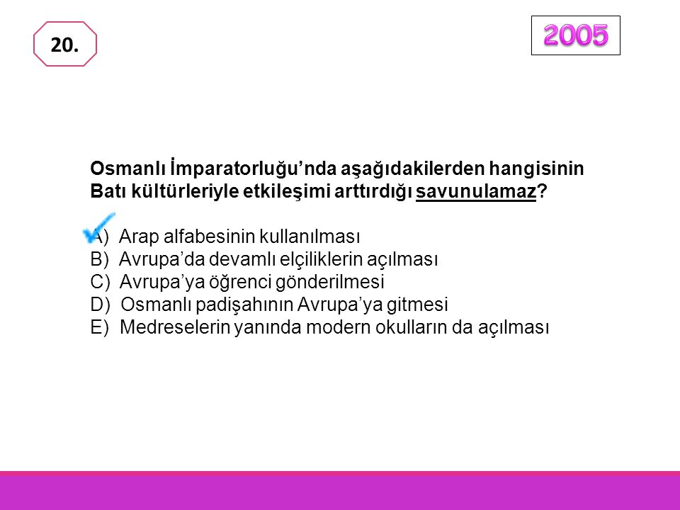 Osmanlı İmparatorluğu'nda aşağıdakilerden hangisinin Batı kültürleriyle etkileşimi arttırdığı savunulamaz.