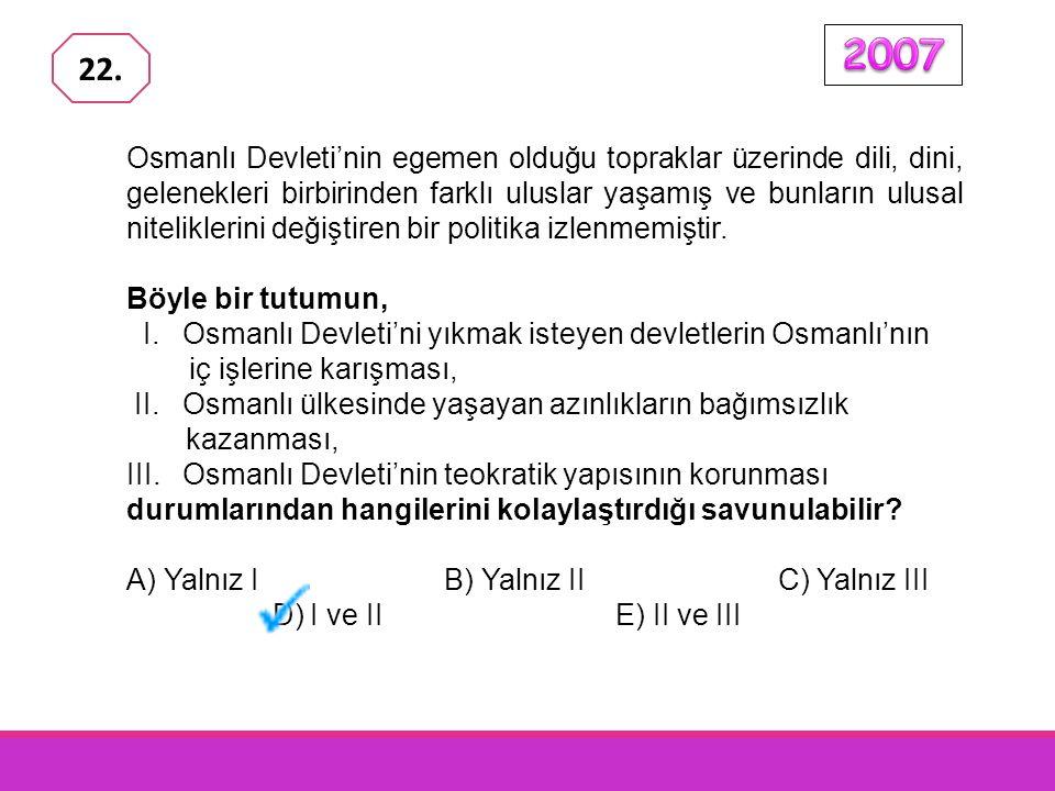 Osmanlı Devleti'nin egemen olduğu topraklar üzerinde dili, dini, gelenekleri birbirinden farklı uluslar yaşamış ve bunların ulusal niteliklerini değiştiren bir politika izlenmemiştir.