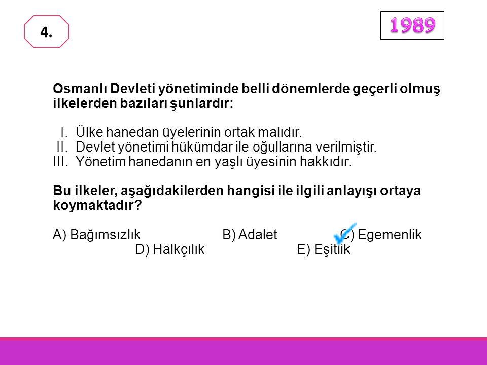 Osmanlı Devleti yönetiminde belli dönemlerde geçerli olmuş ilkelerden bazıları şunlardır: I.