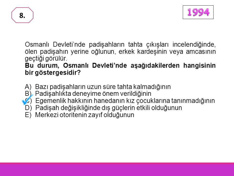 Osmanlı Devleti'nde padişahların tahta çıkışları incelendiğinde, ölen padişahın yerine oğlunun, erkek kardeşinin veya amcasının geçtiği görülür.