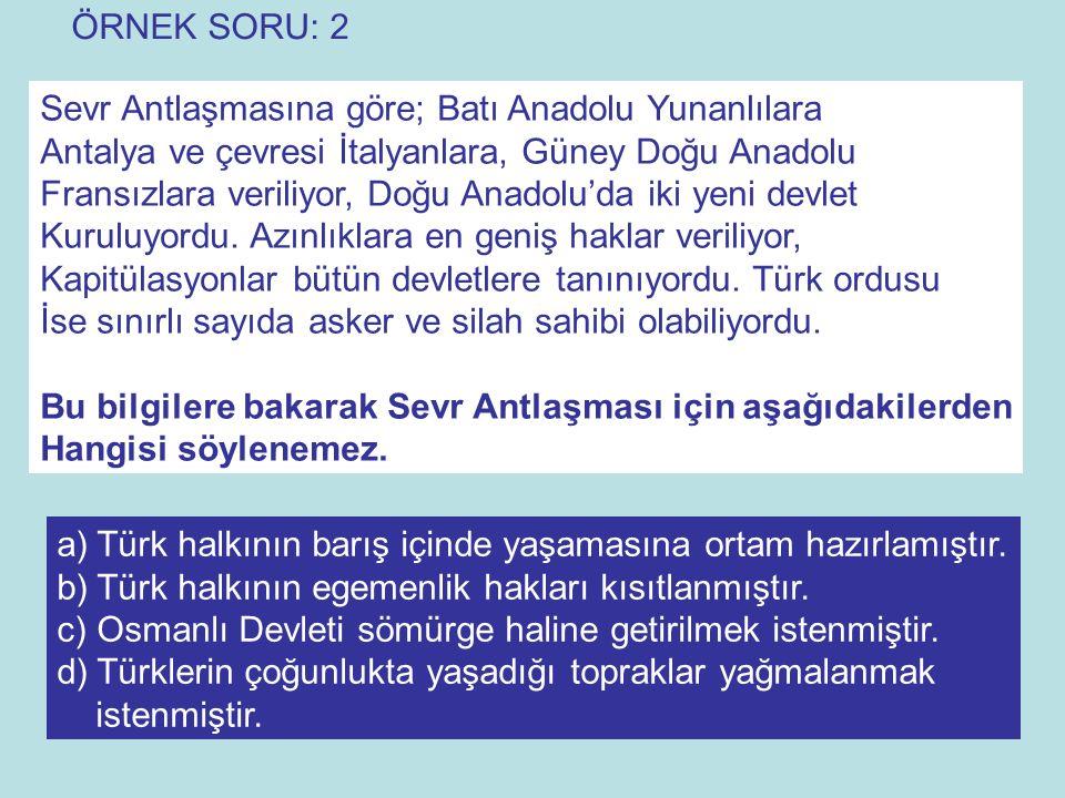 Sevr Antlaşmasına göre; Batı Anadolu Yunanlılara Antalya ve çevresi İtalyanlara, Güney Doğu Anadolu Fransızlara veriliyor, Doğu Anadolu'da iki yeni de