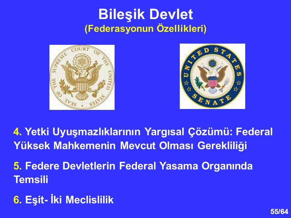55/64 4. Yetki Uyuşmazlıklarının Yargısal Çözümü: Federal Yüksek Mahkemenin Mevcut Olması Gerekliliği 5. Federe Devletlerin Federal Yasama Organında T