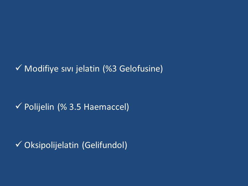 Modifiye sıvı jelatin (%3 Gelofusine) Polijelin (% 3.5 Haemaccel) Oksipolijelatin (Gelifundol)