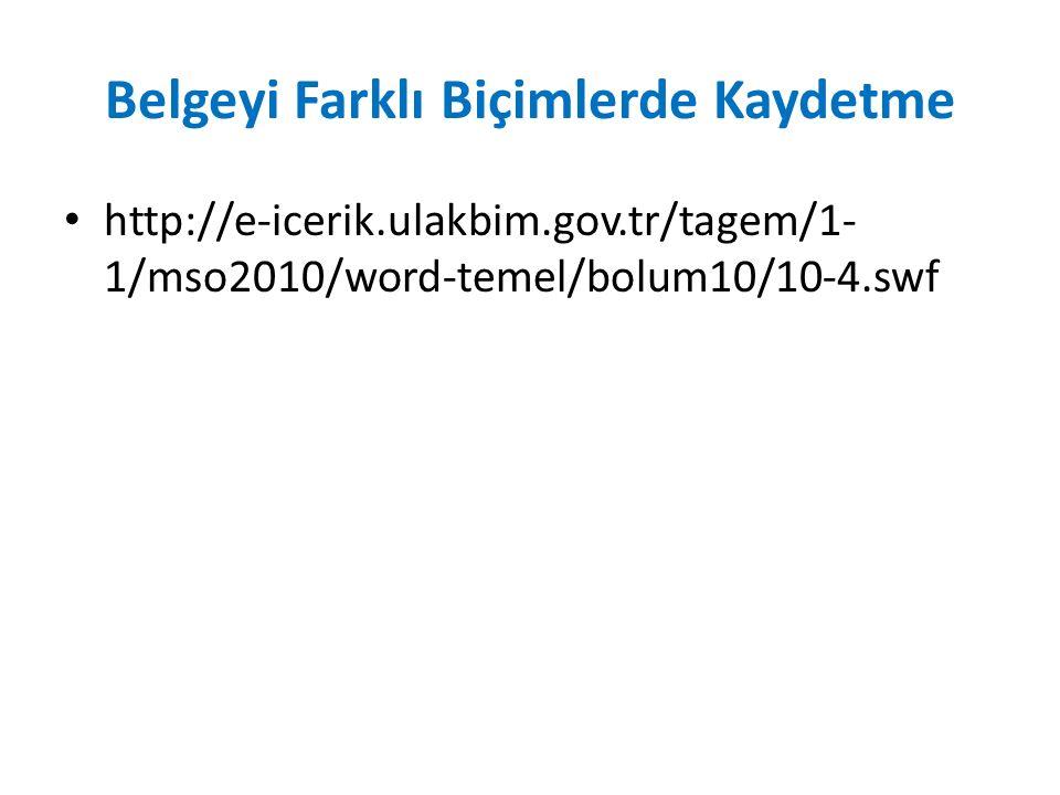 Belgeyi Web Sayfası Olarak Kaydetme http://e-icerik.ulakbim.gov.tr/tagem/1- 1/mso2010/word-temel/bolum10/10-5.swf