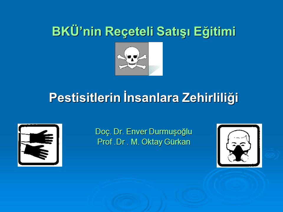 BKÜ'nin Reçeteli Satışı Eğitimi Pestisitlerin İnsanlara Zehirliliği Doç.