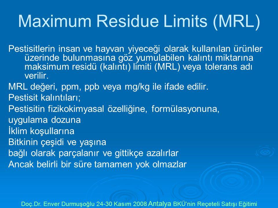 Maximum Residue Limits (MRL) Pestisitlerin insan ve hayvan yiyeceği olarak kullanılan ürünler üzerinde bulunmasına göz yumulabilen kalıntı miktarına maksimum residü (kalıntı) limiti (MRL) veya tolerans adı verilir.