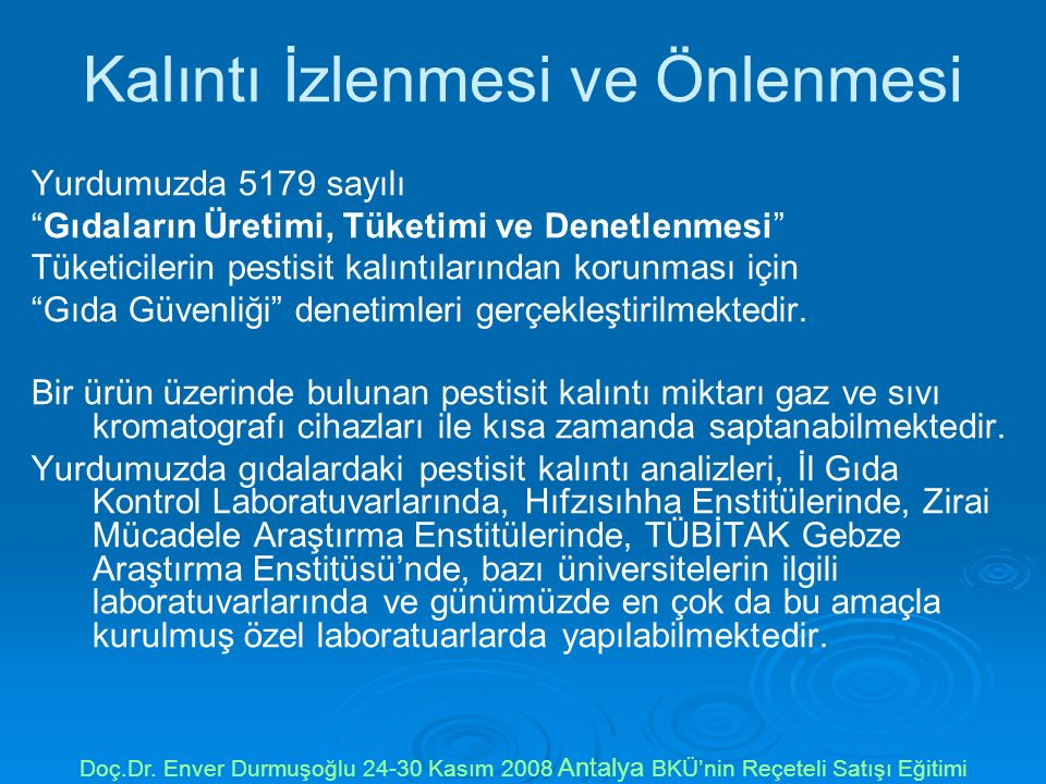 "Kalıntı İzlenmesi ve Önlenmesi Yurdumuzda 5179 sayılı ""Gıdaların Üretimi, Tüketimi ve Denetlenmesi"" Tüketicilerin pestisit kalıntılarından korunması i"