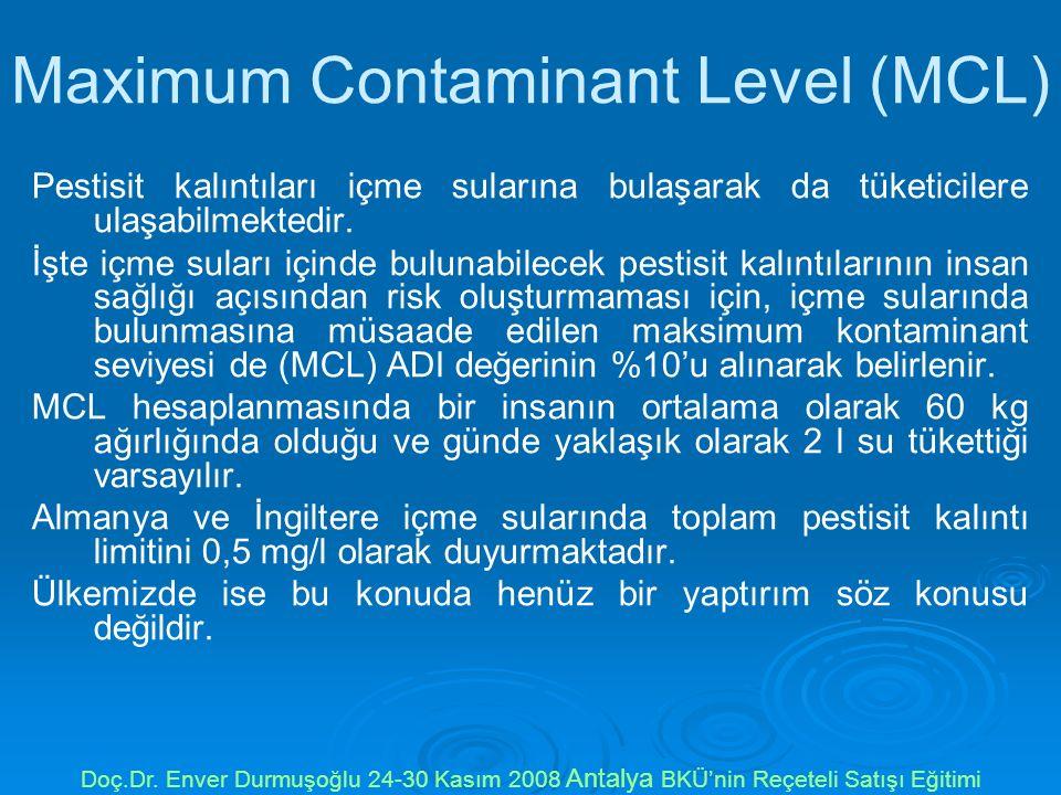 Maximum Contaminant Level (MCL) Pestisit kalıntıları içme sularına bulaşarak da tüketicilere ulaşabilmektedir. İşte içme suları içinde bulunabilecek p