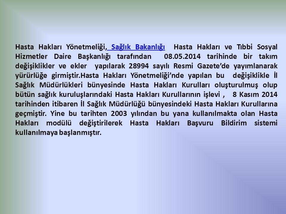 Hasta Hakları Yönetmeliği, Sağlık Bakanlığı Hasta Hakları ve Tıbbi Sosyal Hizmetler Daire Başkanlığı tarafından 08.05.2014 tarihinde bir takım değişik