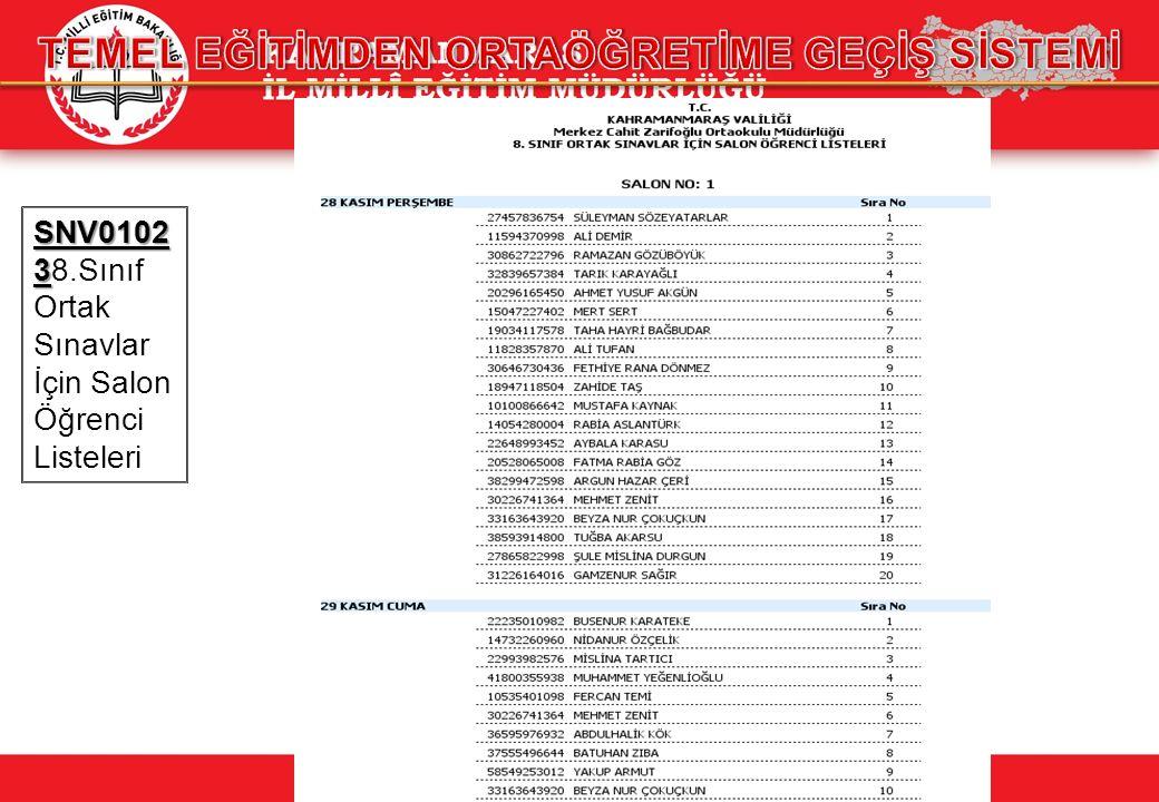 SNV0102 3 SNV0102 38.Sınıf Ortak Sınavlar İçin Salon Öğrenci Listeleri
