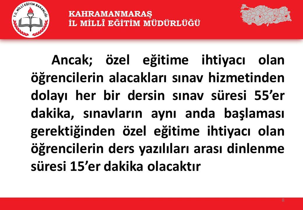 Ortak Sınavların gerçekleştirileceği her bir dersin sınavı yurtiçi ve yurtdışı sınav merkezlerinde, Türkiye saati ile saat 09.00, 10.10 ve 11.20 de aynı anda başlayacak ve tamamlanacaktır.