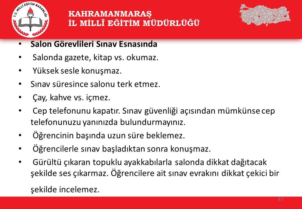 Salon Görevlileri Sınav Esnasında Salonda gazete, kitap vs.