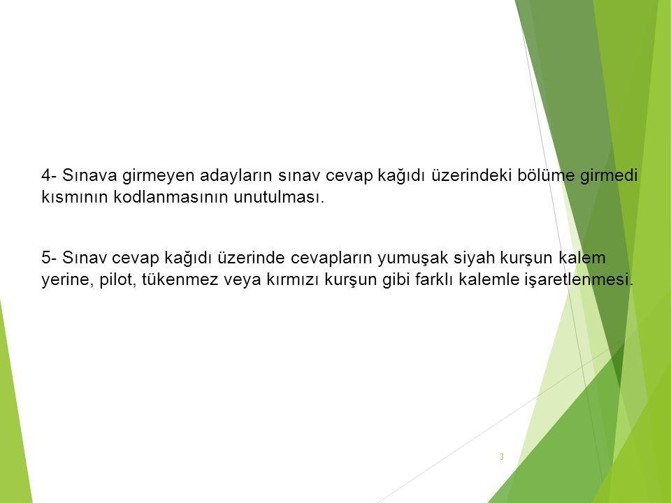 6- Sınav Cevap Kağıdı üzerinde cevapların örnek kodlamaya uygun kodlanmaması.
