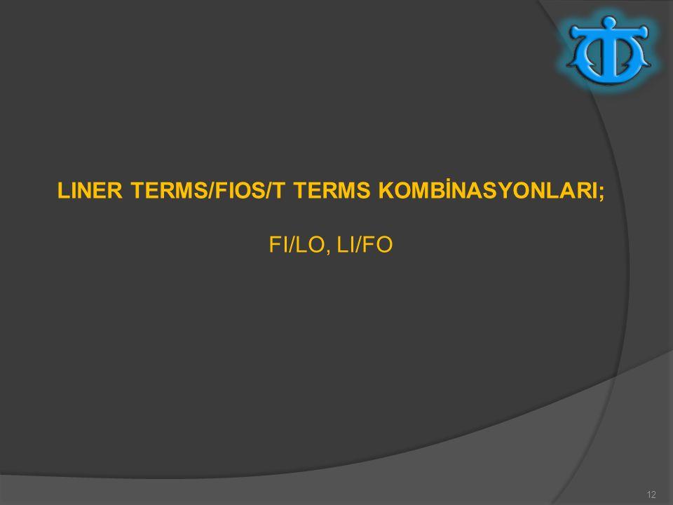 12 LINER TERMS/FIOS/T TERMS KOMBİNASYONLARI; FI/LO, LI/FO