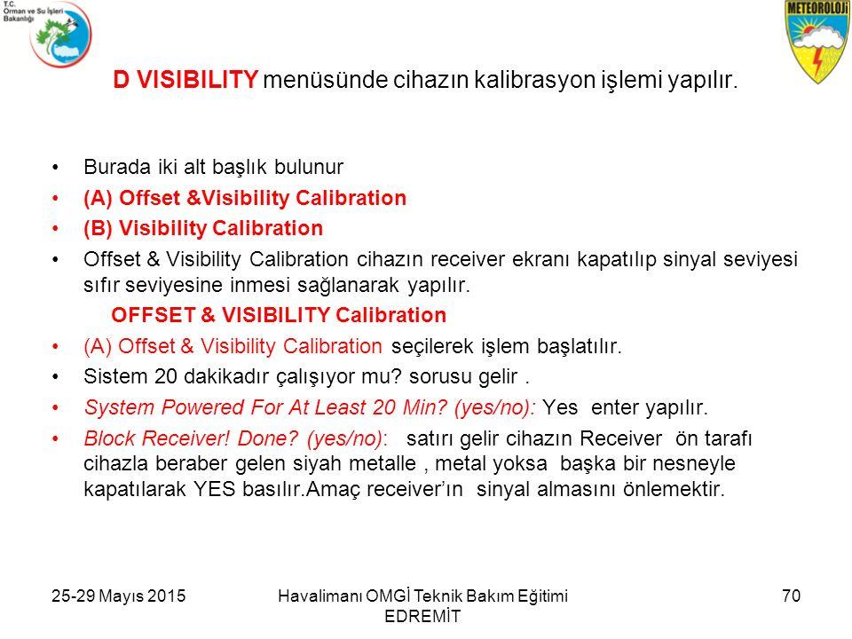 D VISIBILITY menüsünde cihazın kalibrasyon işlemi yapılır. Burada iki alt başlık bulunur (A) Offset &Visibility Calibration (B) Visibility Calibration