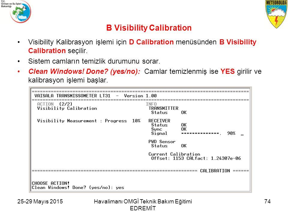 B Visibility Calibration Visibility Kalibrasyon işlemi için D Calibration menüsünden B Visibility Calibration seçilir. Sistem camların temizlik durumu