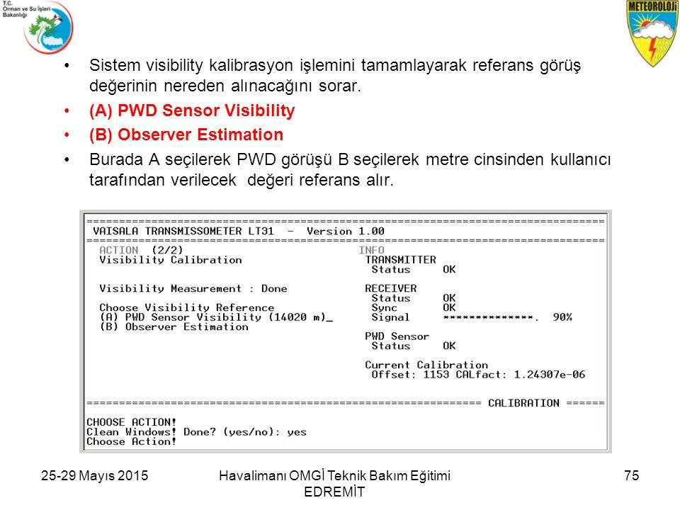 Sistem visibility kalibrasyon işlemini tamamlayarak referans görüş değerinin nereden alınacağını sorar. (A) PWD Sensor Visibility (B) Observer Estimat