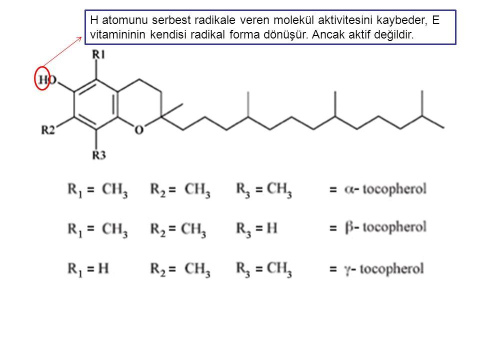 H atomunu serbest radikale veren molekül aktivitesini kaybeder, E vitamininin kendisi radikal forma dönüşür. Ancak aktif değildir.