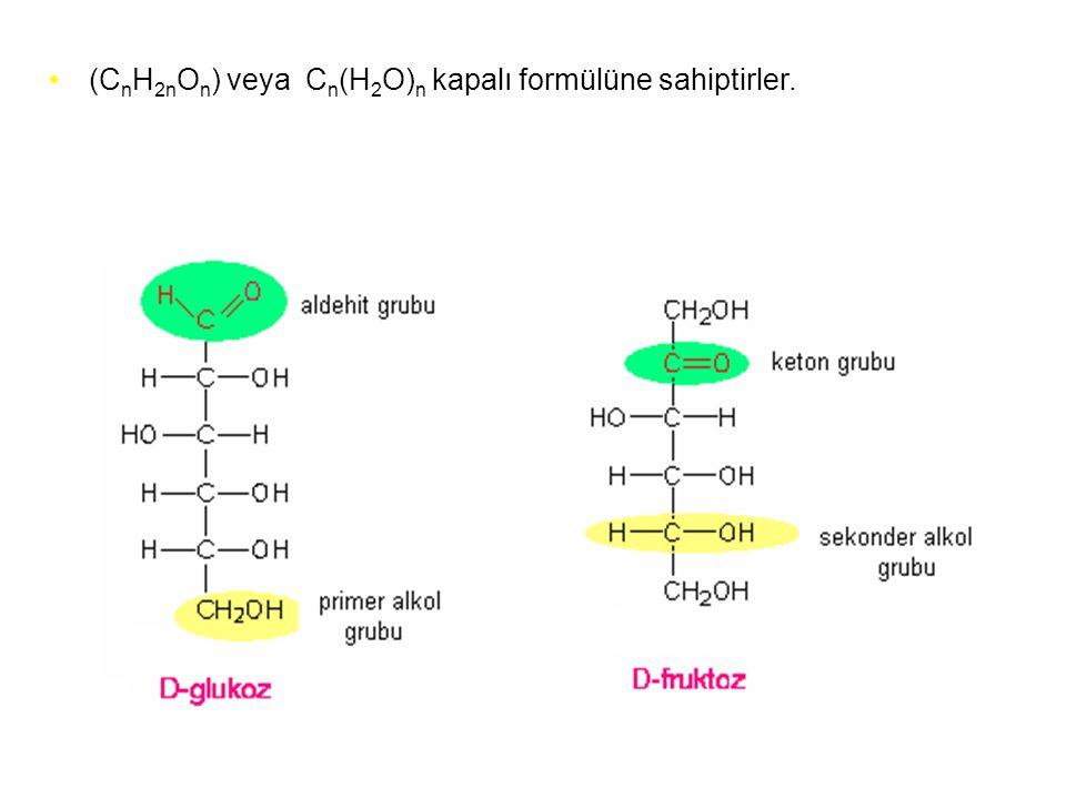 4 (C n H 2n O n ) veya C n (H 2 O) n kapalı formülüne sahiptirler.