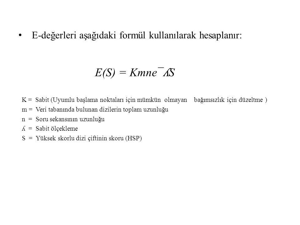 E-değerleri aşağıdaki formül kullanılarak hesaplanır: E(S) = Kmne¯ ʎ S K = Sabit (Uyumlu başlama noktaları için mümkün olmayan bağımsızlık için düzelt