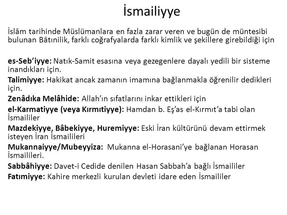 İsmailiyye İslâm tarihinde Müslümanlara en fazla zarar veren ve bugün de müntesibi bulunan Bâtınilik, farklı coğrafyalarda farklı kimlik ve şekillere