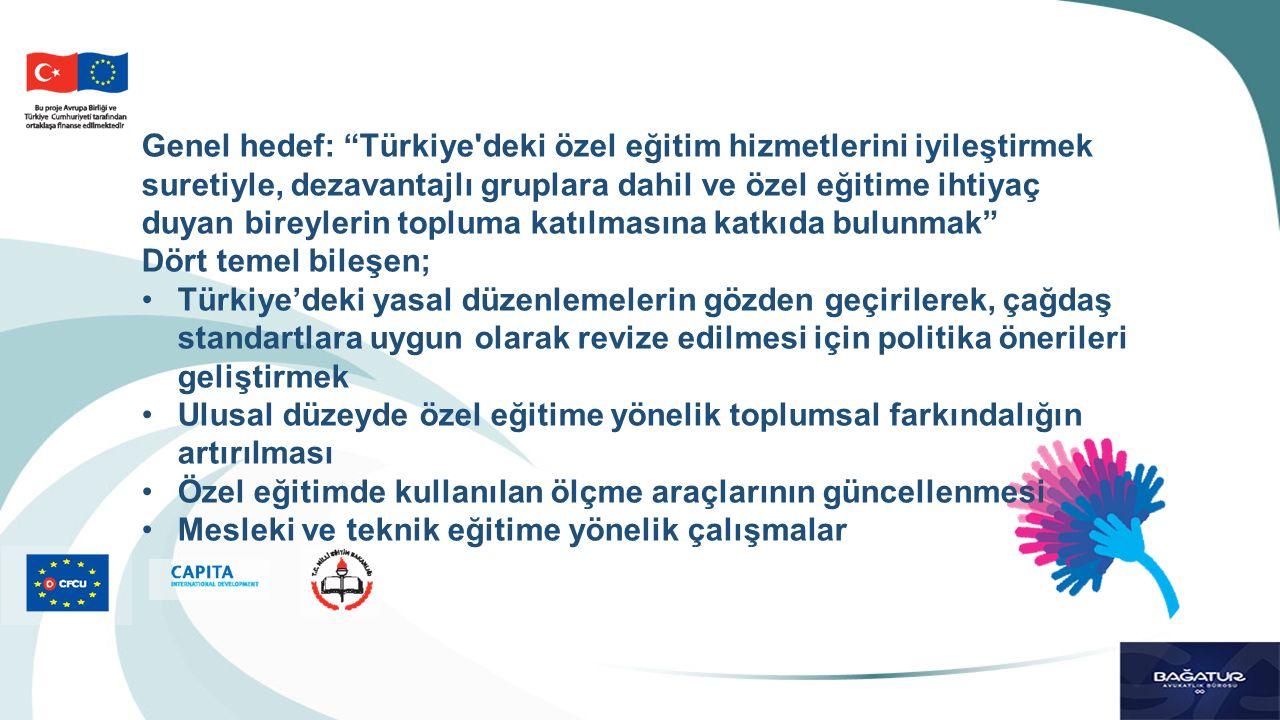 """Genel hedef: """"Türkiye'deki özel eğitim hizmetlerini iyileştirmek suretiyle, dezavantajlı gruplara dahil ve özel eğitime ihtiyaç duyan bireylerin toplu"""