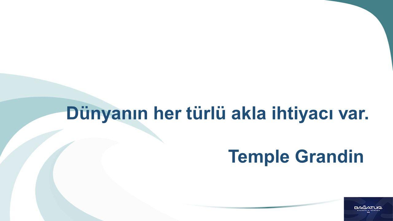 Dünyanın her türlü akla ihtiyacı var. Temple Grandin
