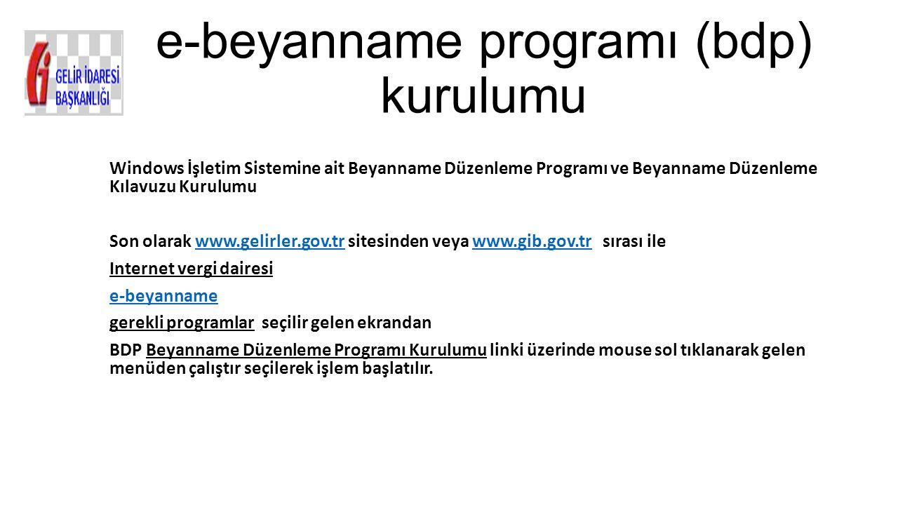 e-beyanname programı (bdp) kurulumu Windows İşletim Sistemine ait Beyanname Düzenleme Programı ve Beyanname Düzenleme Kılavuzu Kurulumu Son olarak www