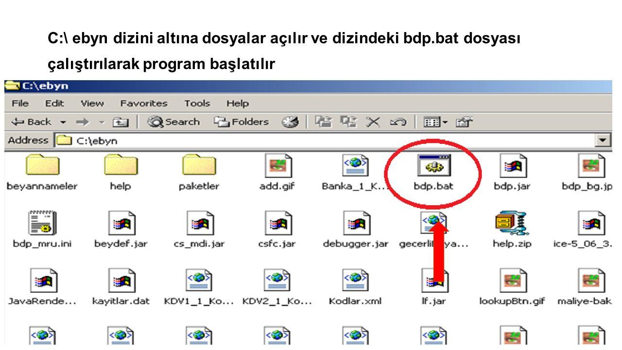 C:\ ebyn dizini altına dosyalar açılır ve dizindeki bdp.bat dosyası çalıştırılarak program başlatılır