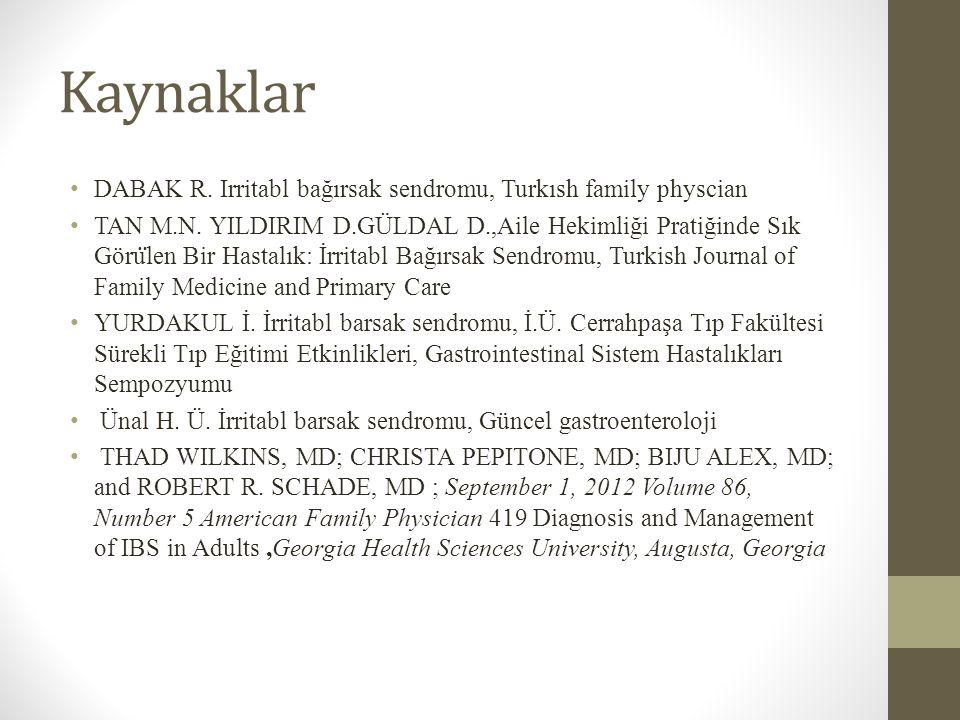 Kaynaklar DABAK R. Irritabl bağırsak sendromu, Turkısh family physcian TAN M.N. YILDIRIM D.GÜLDAL D.,Aile Hekimliği Pratiğinde Sık Göru ̈ len Bir Hast