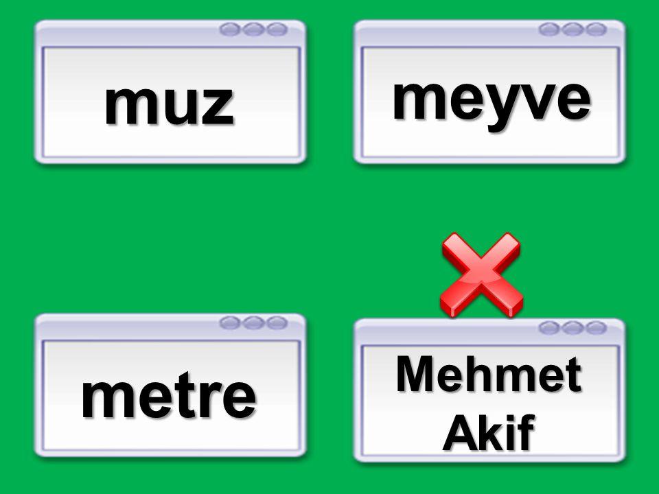 muz meyve metre MehmetAkif