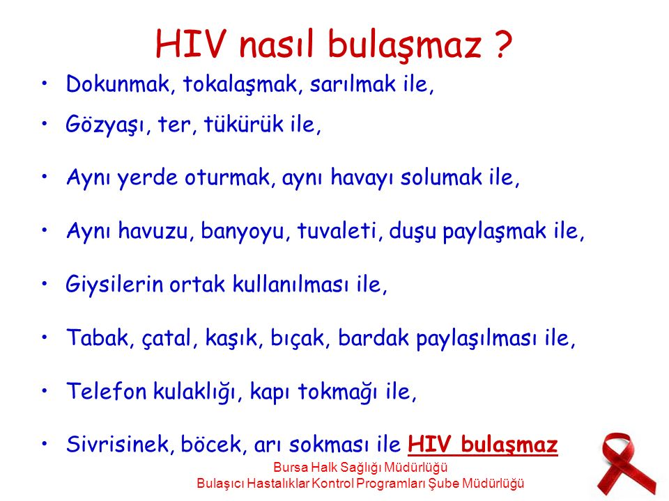HIV nasıl bulaşmaz .