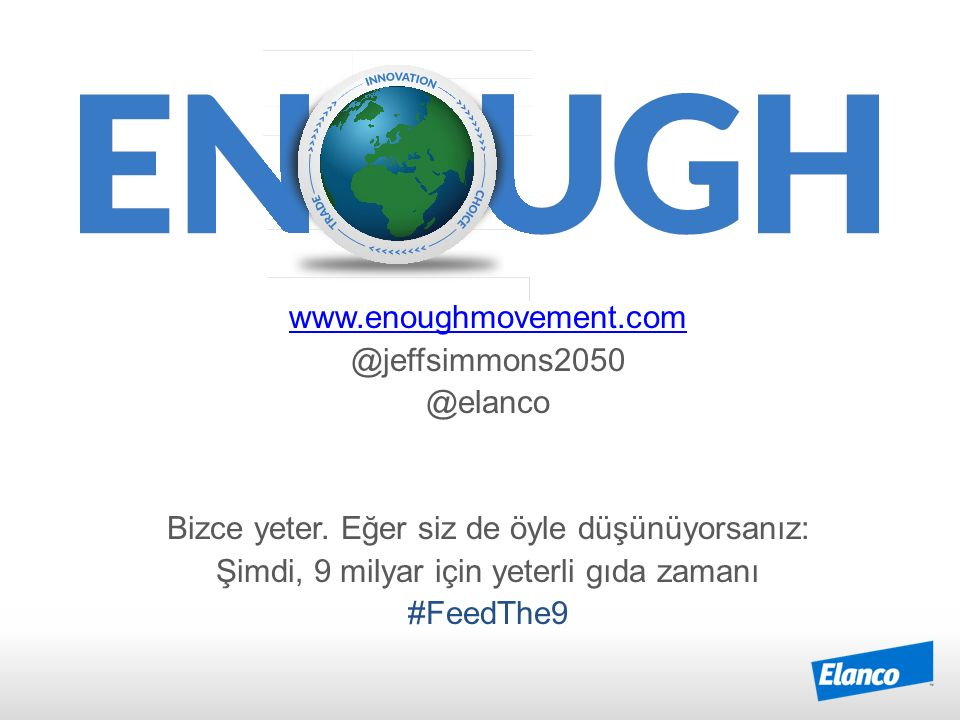 www.enoughmovement.com @jeffsimmons2050 @elanco Bizce yeter.