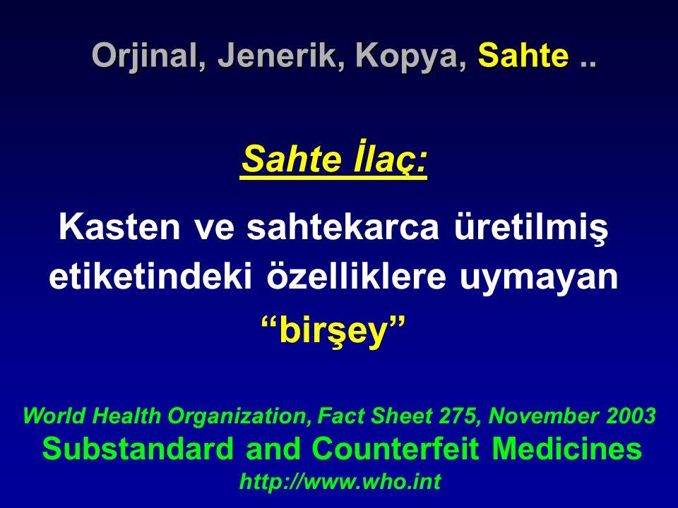 """Sahte İlaç: Kasten ve sahtekarca üretilmiş etiketindeki özelliklere uymayan """"birşey"""" World Health Organization, Fact Sheet 275, November 2003 Substand"""