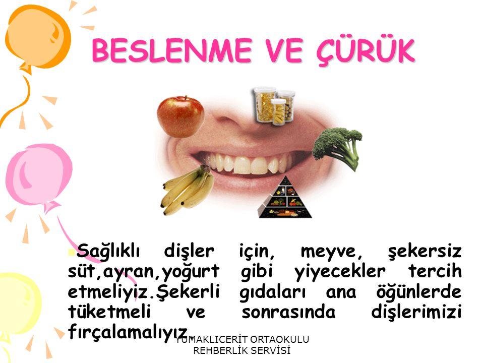 Sağlıklı dişler için, meyve, şekersiz süt,ayran,yoğurt gibi yiyecekler tercih etmeliyiz.Şekerli gıdaları ana öğünlerde tüketmeli ve sonrasında dişleri